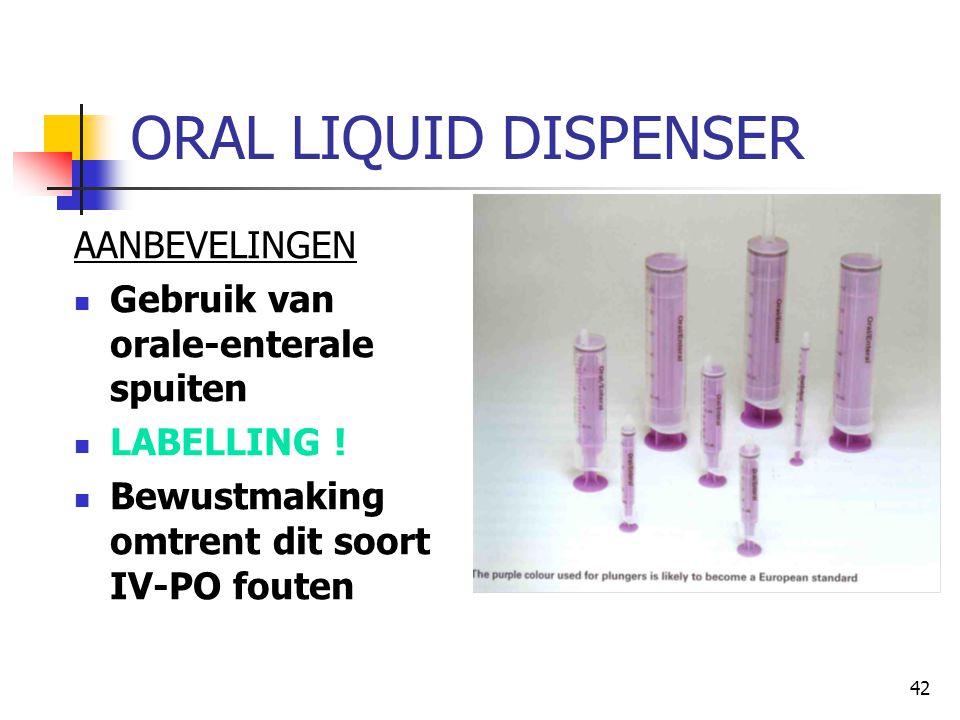 ORAL LIQUID DISPENSER AANBEVELINGEN Gebruik van orale-enterale spuiten