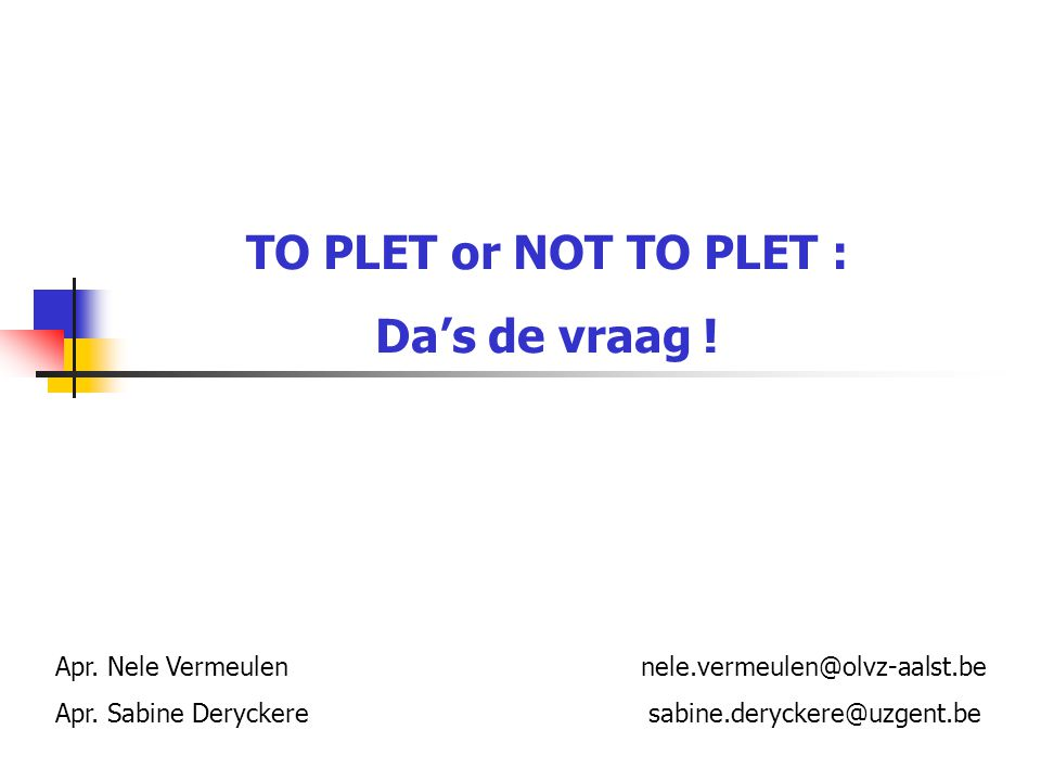 TO PLET or NOT TO PLET : Da's de vraag !