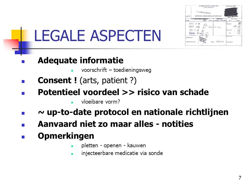 LEGALE ASPECTEN Adequate informatie Consent ! (arts, patient )