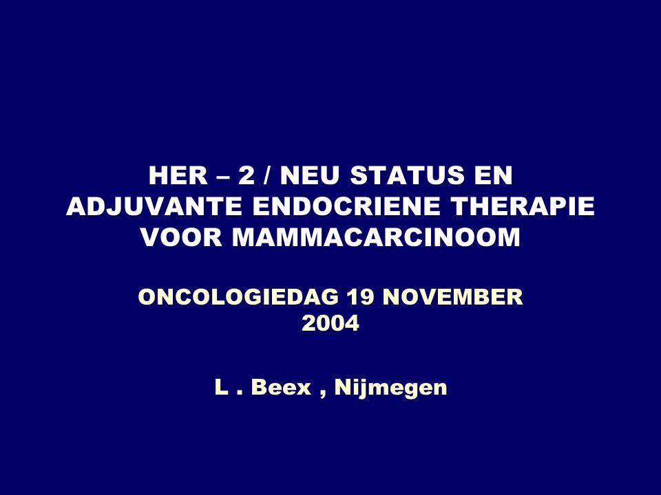 ONCOLOGIEDAG 19 NOVEMBER 2004 L . Beex , Nijmegen