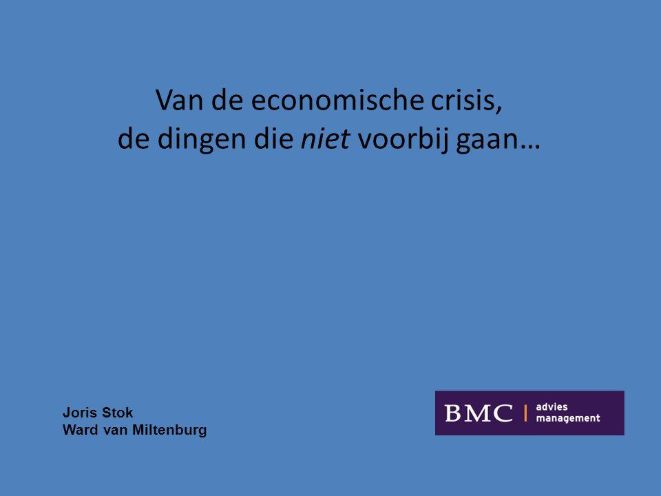 Van de economische crisis, de dingen die niet voorbij gaan…