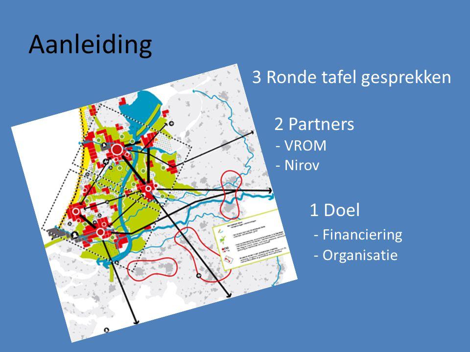 Aanleiding 3 Ronde tafel gesprekken 2 Partners 1 Doel - Financiering