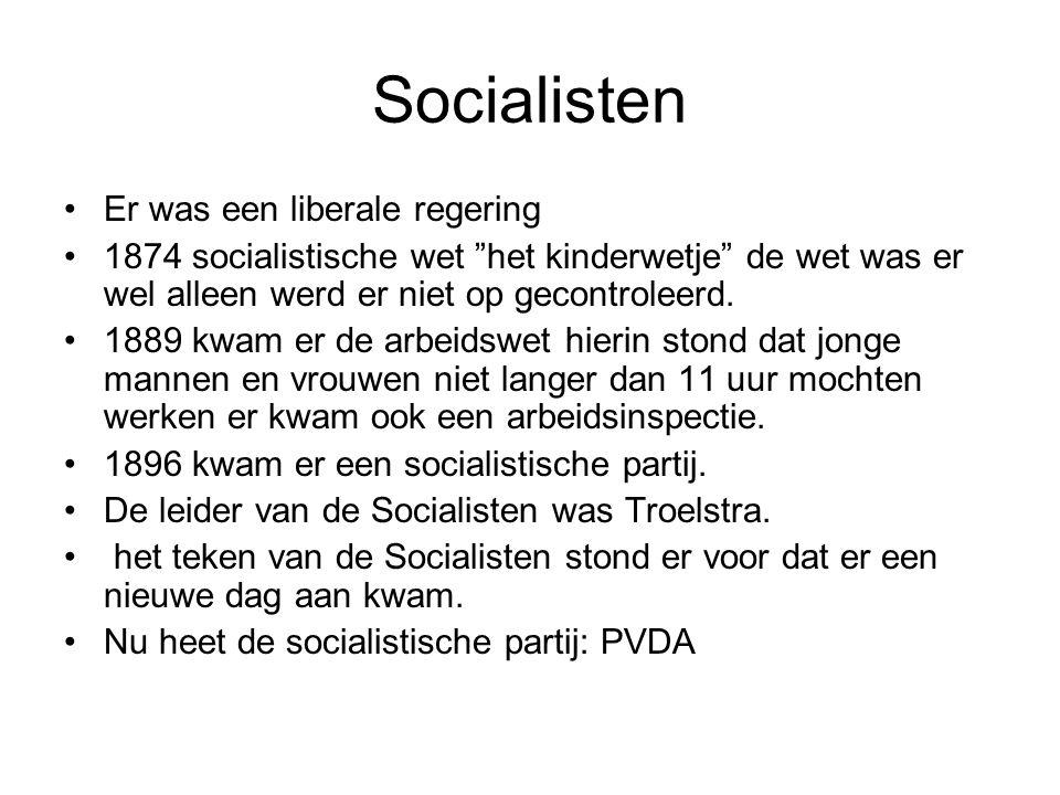 Socialisten Er was een liberale regering