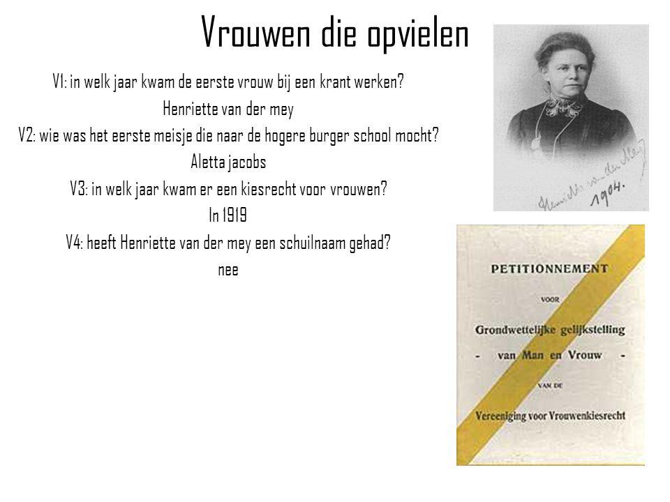 Vrouwen die opvielen V1: in welk jaar kwam de eerste vrouw bij een krant werken Henriette van der mey.