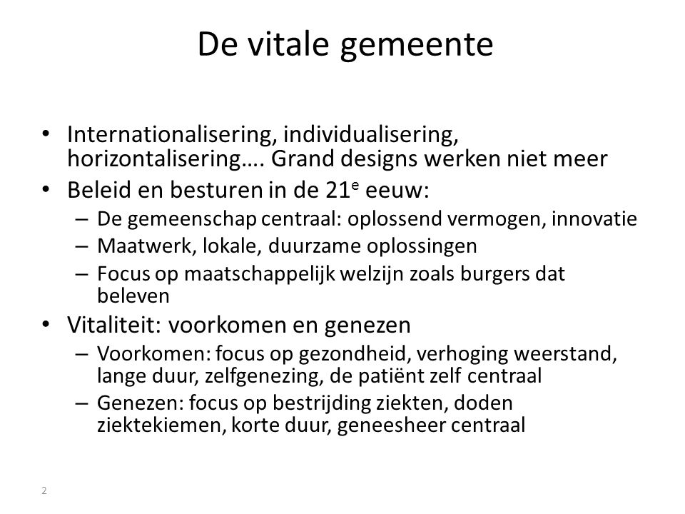 De vitale gemeente Internationalisering, individualisering, horizontalisering…. Grand designs werken niet meer.