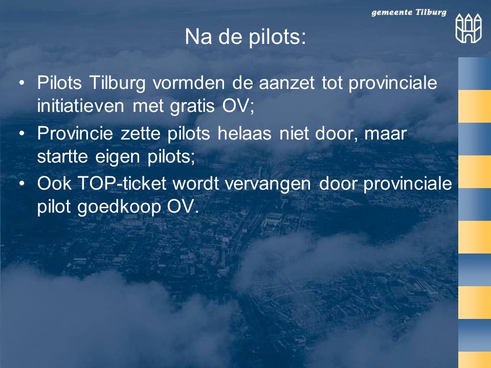 Na de pilots: Pilots Tilburg vormden de aanzet tot provinciale initiatieven met gratis OV;