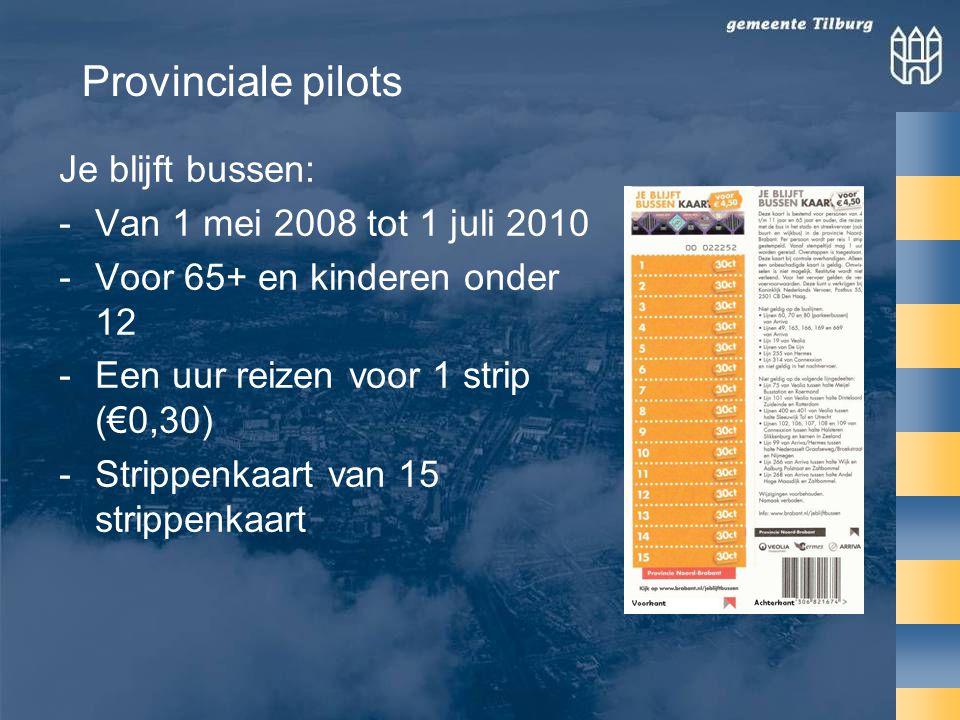 Provinciale pilots Je blijft bussen: Van 1 mei 2008 tot 1 juli 2010