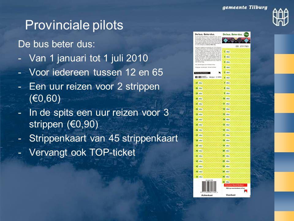 Provinciale pilots De bus beter dus: Van 1 januari tot 1 juli 2010