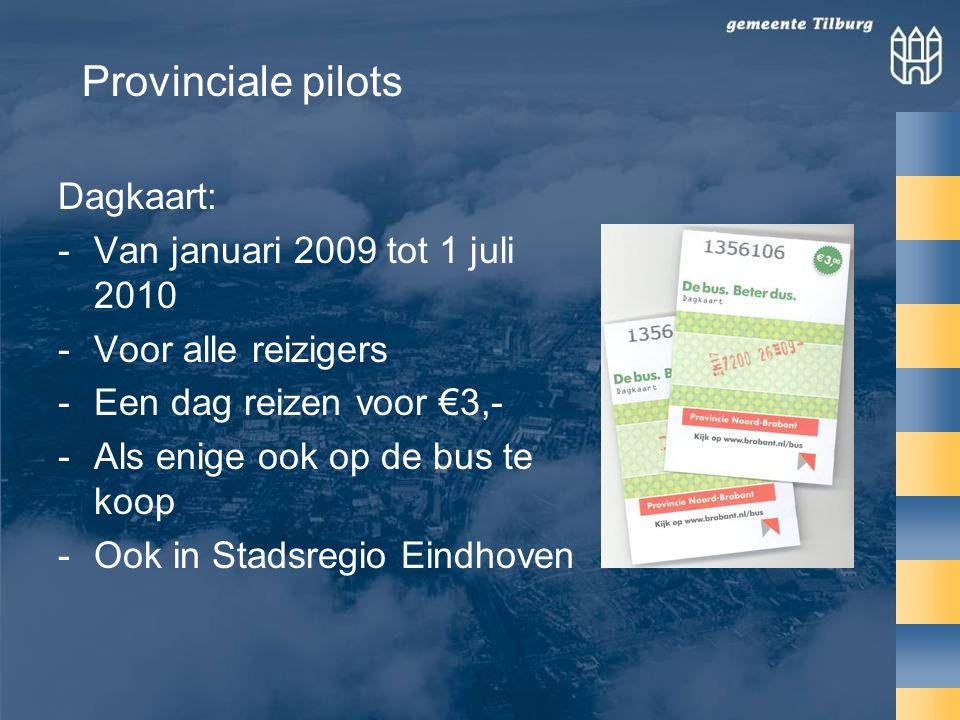 Provinciale pilots Dagkaart: Van januari 2009 tot 1 juli 2010