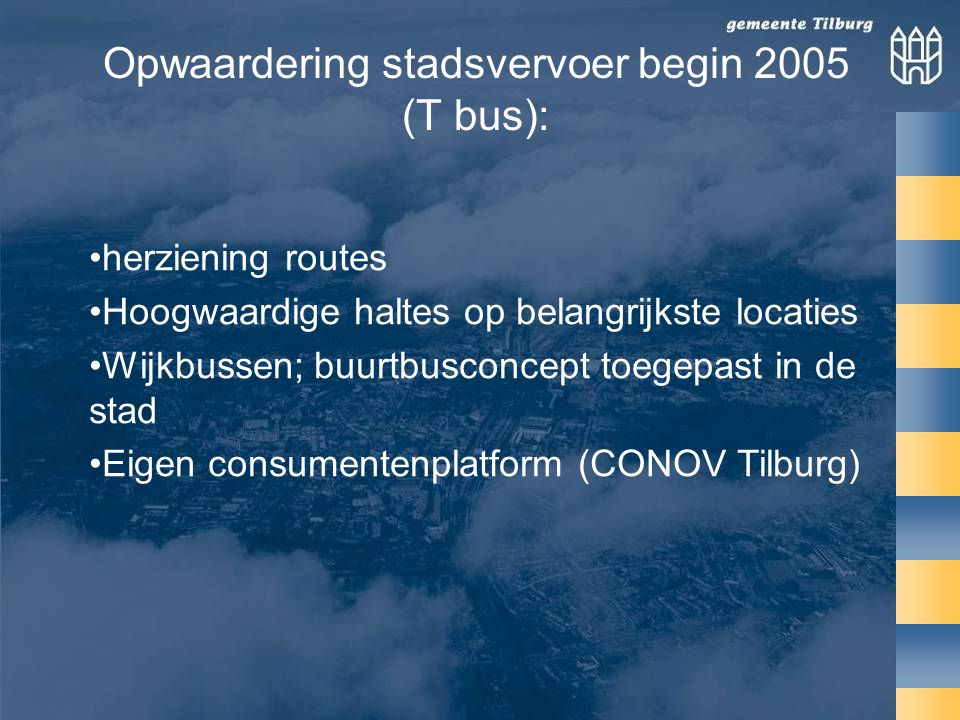 Opwaardering stadsvervoer begin 2005 (T bus):