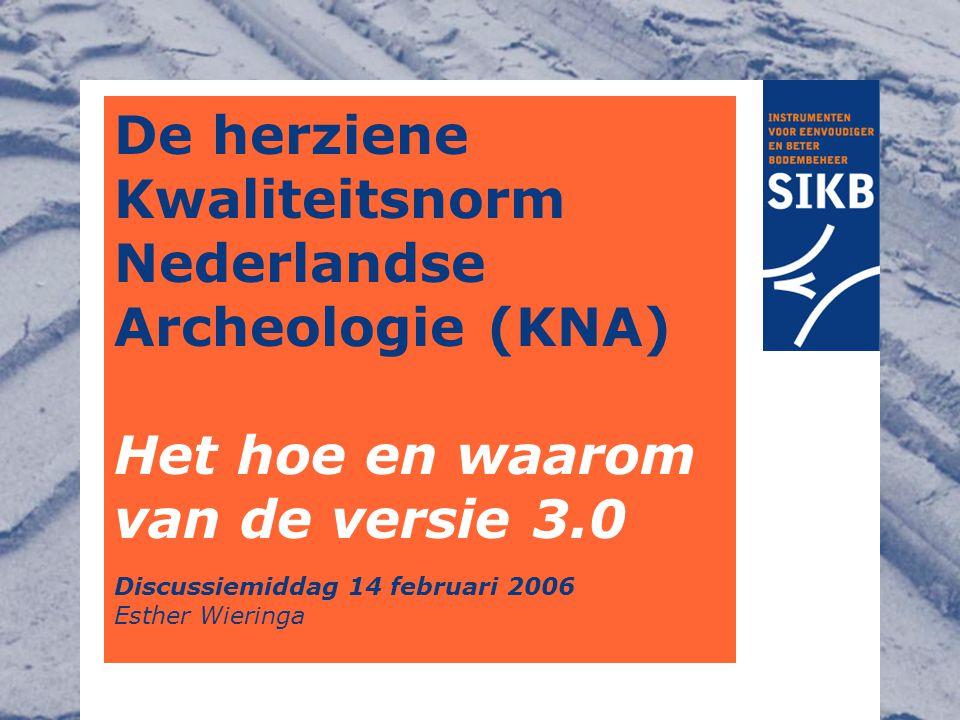 De herziene Kwaliteitsnorm Nederlandse Archeologie (KNA)
