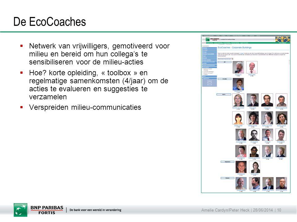De EcoCoaches Netwerk van vrijwilligers, gemotiveerd voor milieu en bereid om hun collega's te sensibiliseren voor de milieu-acties.