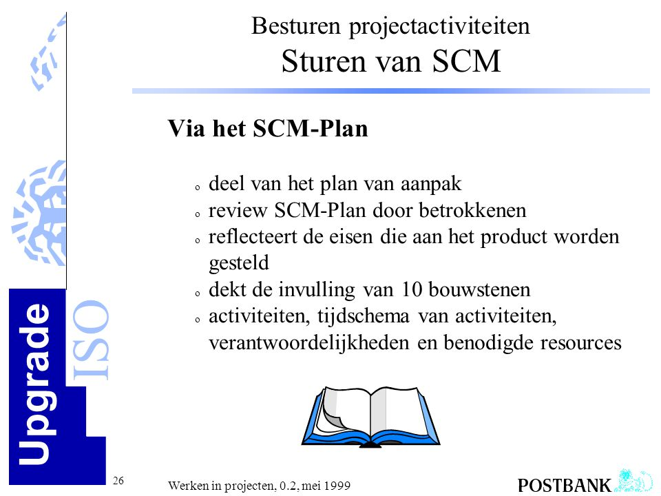 Besturen projectactiviteiten Sturen van SCM