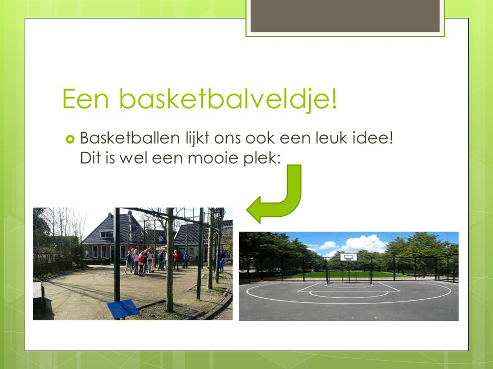 Een basketbalveldje! Basketballen lijkt ons ook een leuk idee! Dit is wel een mooie plek: