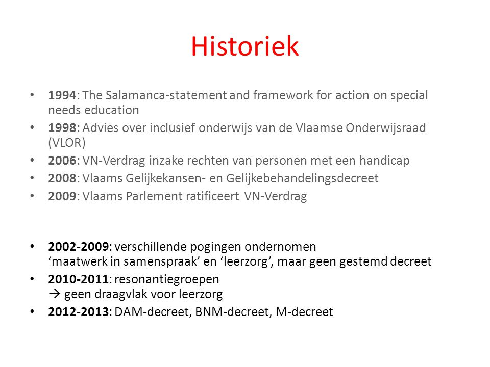 Historiek 1994: The Salamanca-statement and framework for action on special needs education.