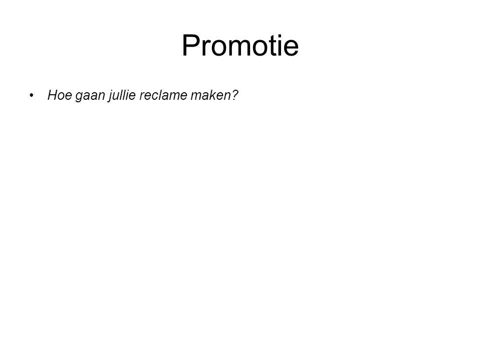 Promotie Hoe gaan jullie reclame maken