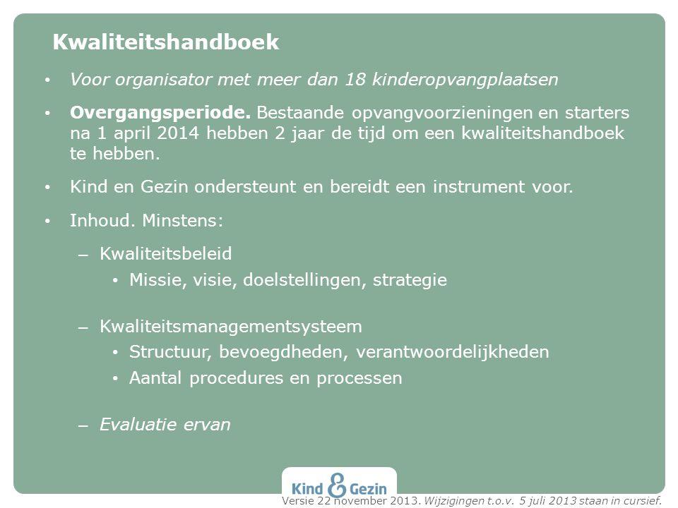 Kwaliteitshandboek Voor organisator met meer dan 18 kinderopvangplaatsen.