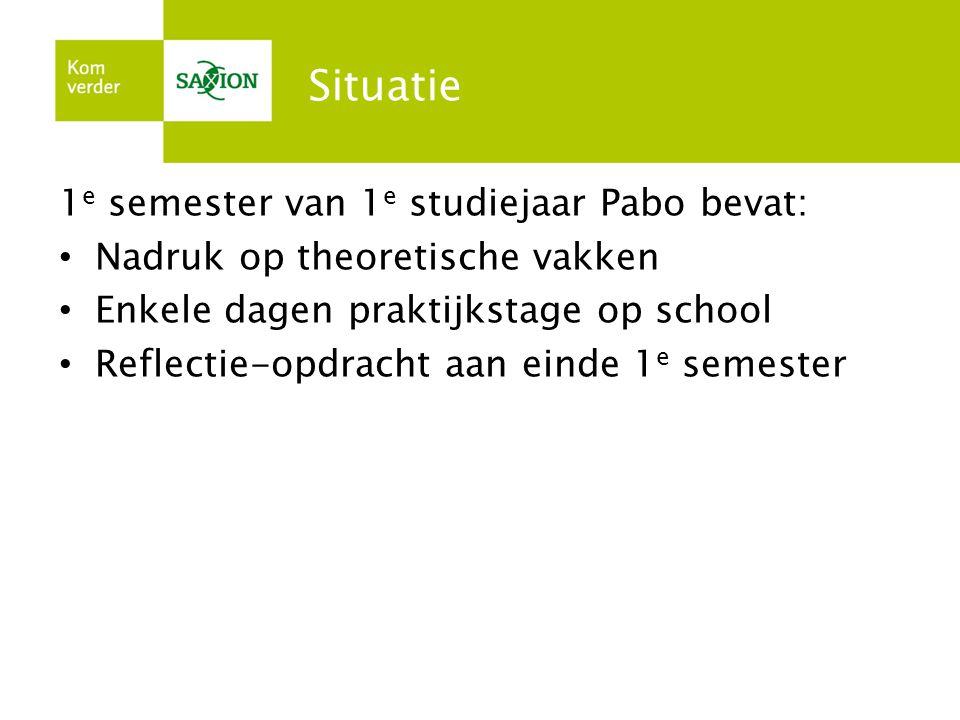 Situatie 1e semester van 1e studiejaar Pabo bevat: