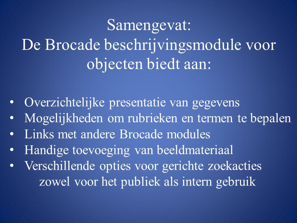 Samengevat: De Brocade beschrijvingsmodule voor objecten biedt aan: