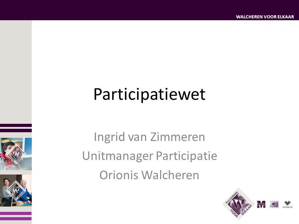 Ingrid van Zimmeren Unitmanager Participatie Orionis Walcheren