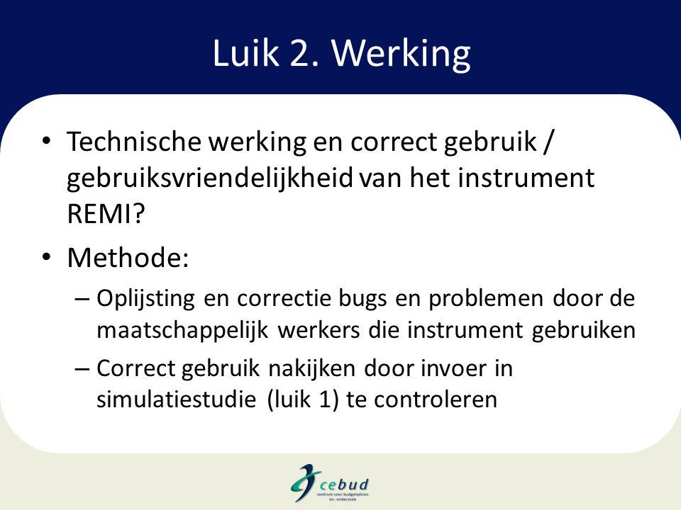 Luik 2. Werking Technische werking en correct gebruik / gebruiksvriendelijkheid van het instrument REMI