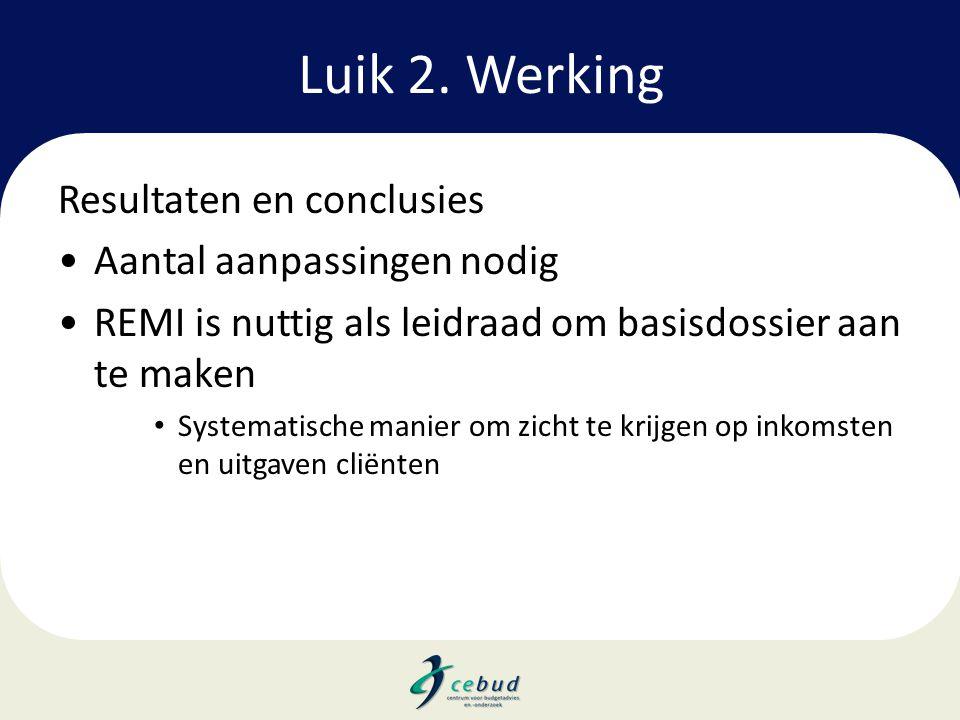 Luik 2. Werking Resultaten en conclusies Aantal aanpassingen nodig