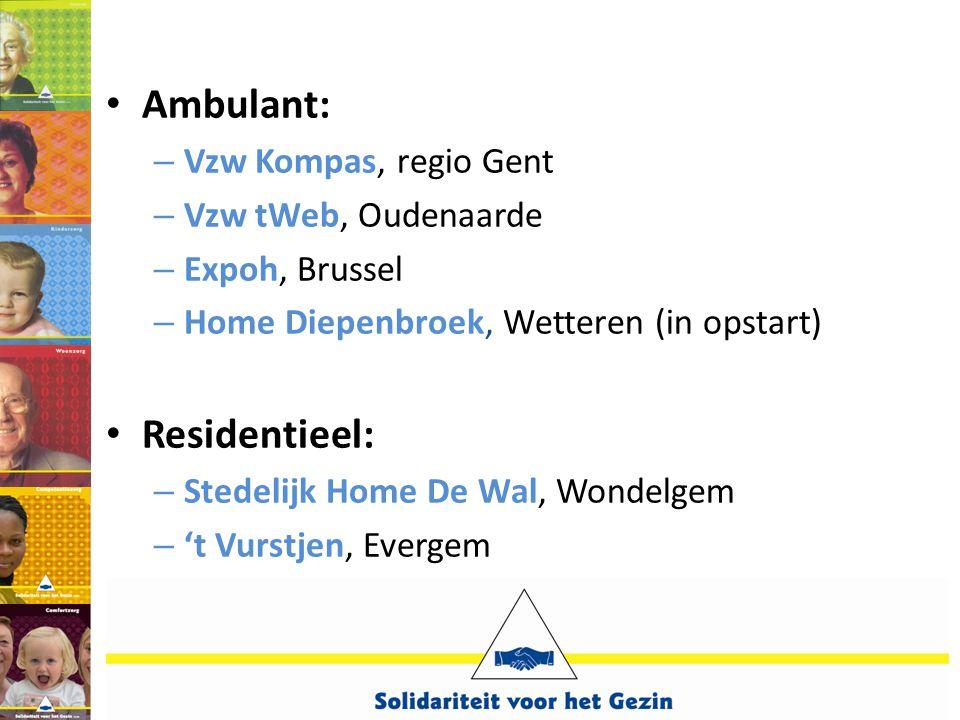 Ambulant: Residentieel: Vzw Kompas, regio Gent Vzw tWeb, Oudenaarde