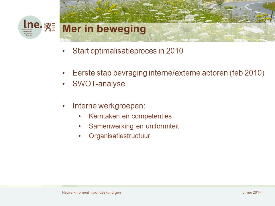 Mer in beweging Start optimalisatieproces in 2010