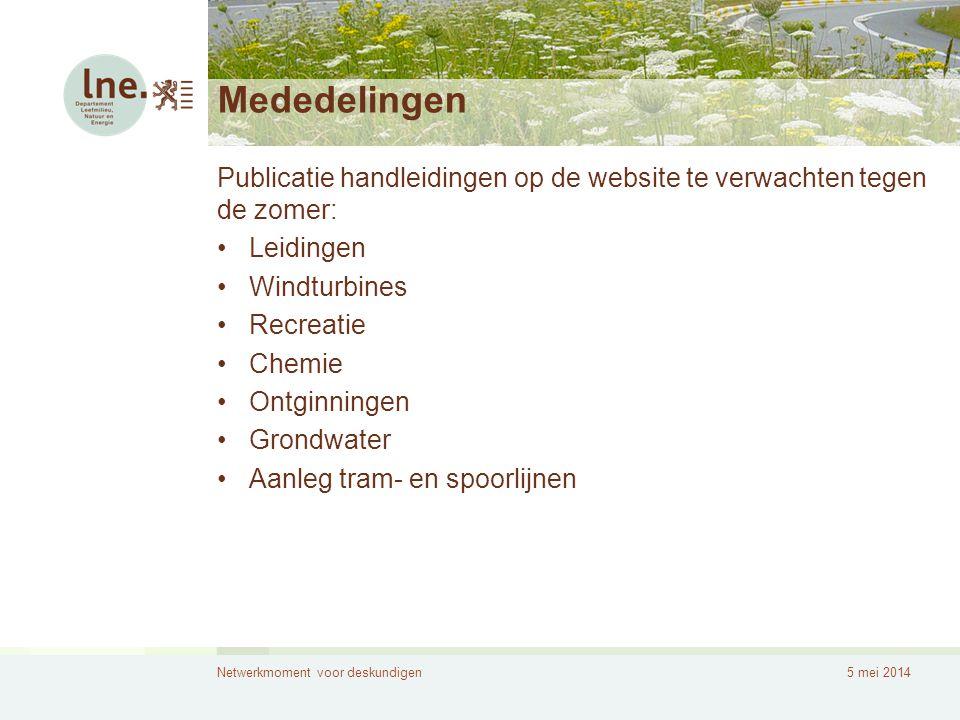 Mededelingen Publicatie handleidingen op de website te verwachten tegen de zomer: Leidingen. Windturbines.