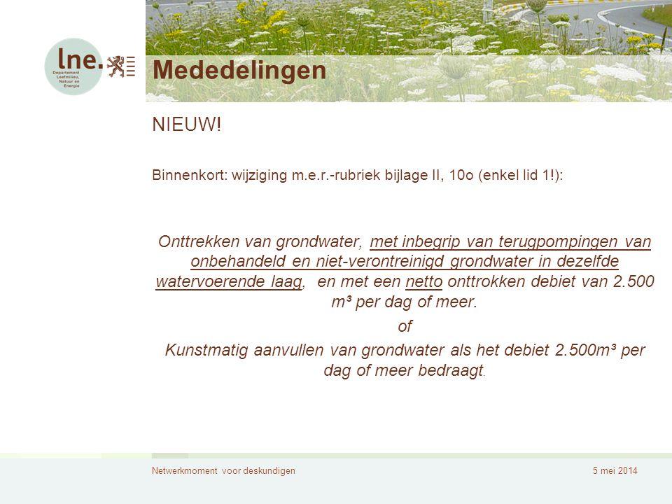 Mededelingen NIEUW! Binnenkort: wijziging m.e.r.-rubriek bijlage II, 10o (enkel lid 1!):