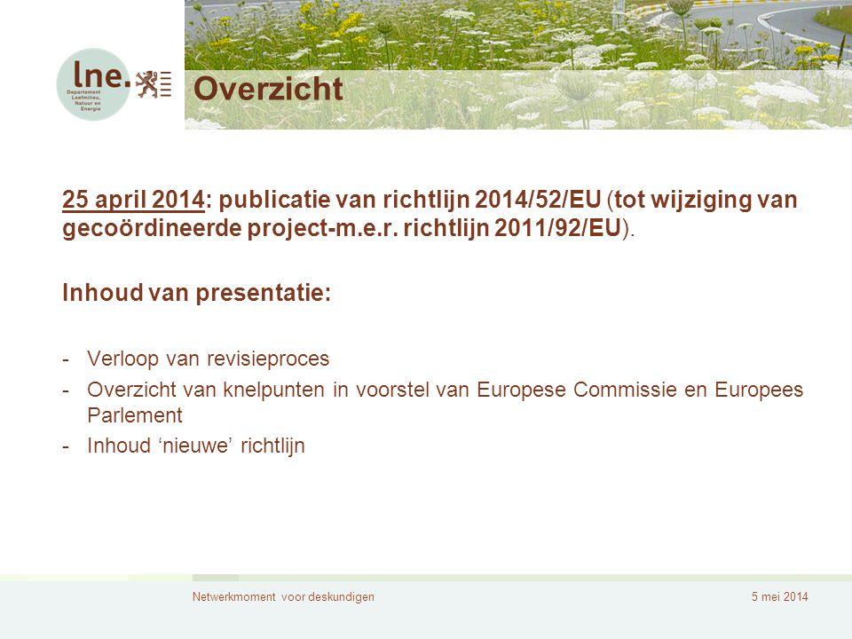 Overzicht 25 april 2014: publicatie van richtlijn 2014/52/EU (tot wijziging van gecoördineerde project-m.e.r. richtlijn 2011/92/EU).