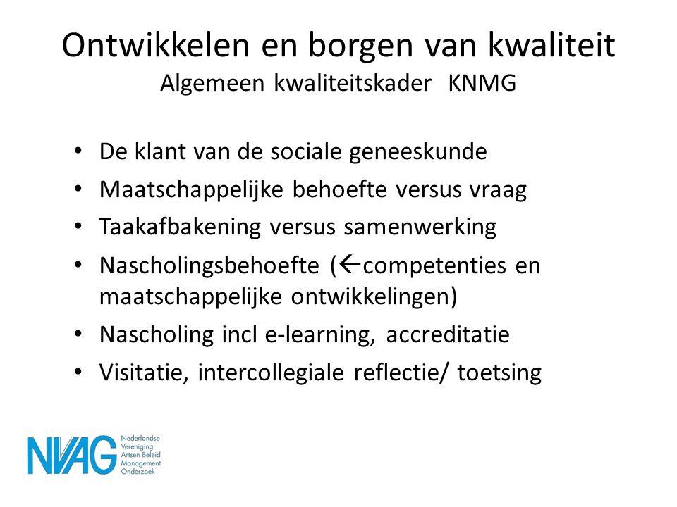 Ontwikkelen en borgen van kwaliteit Algemeen kwaliteitskader KNMG