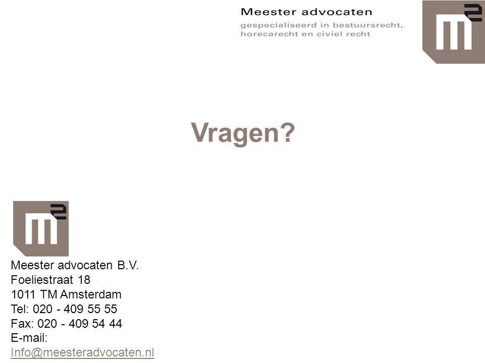 Vragen Meester advocaten B.V. Foeliestraat 18 1011 TM Amsterdam
