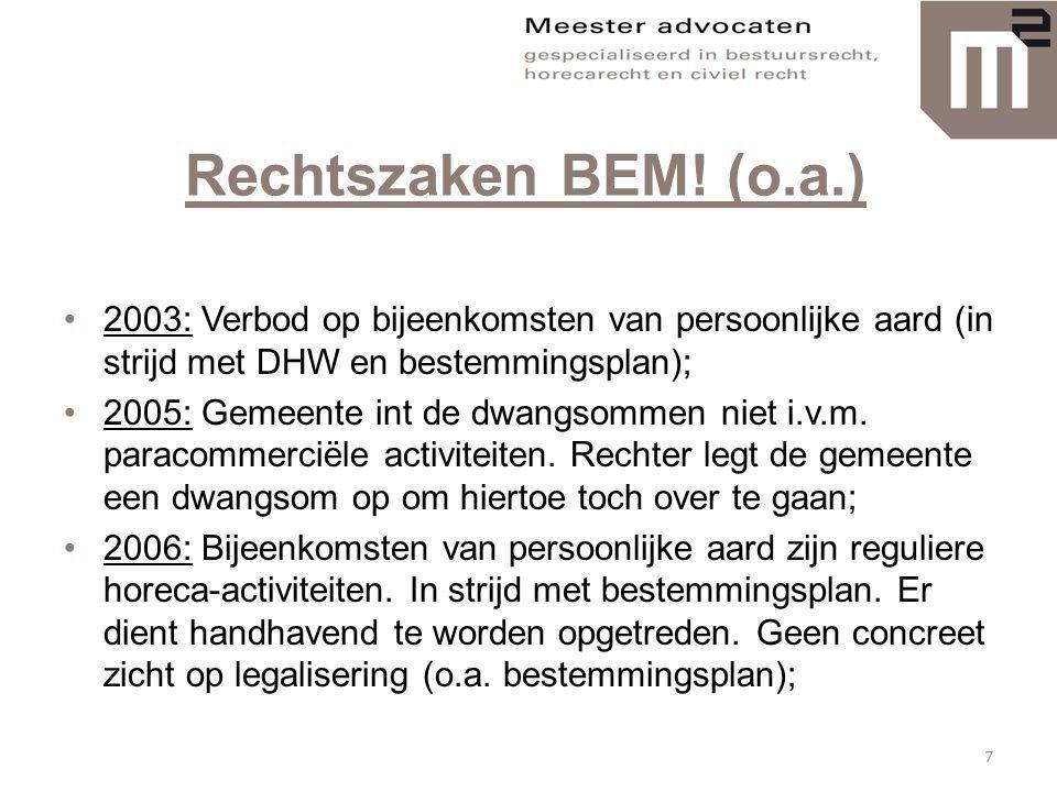 Rechtszaken BEM! (o.a.) 2003: Verbod op bijeenkomsten van persoonlijke aard (in strijd met DHW en bestemmingsplan);