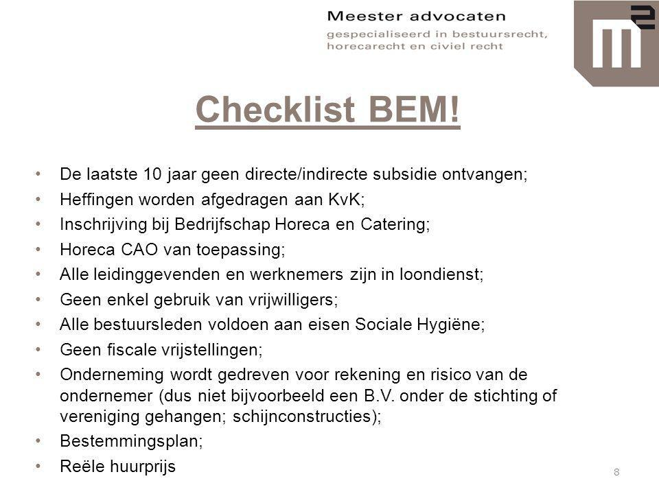 Checklist BEM! De laatste 10 jaar geen directe/indirecte subsidie ontvangen; Heffingen worden afgedragen aan KvK;