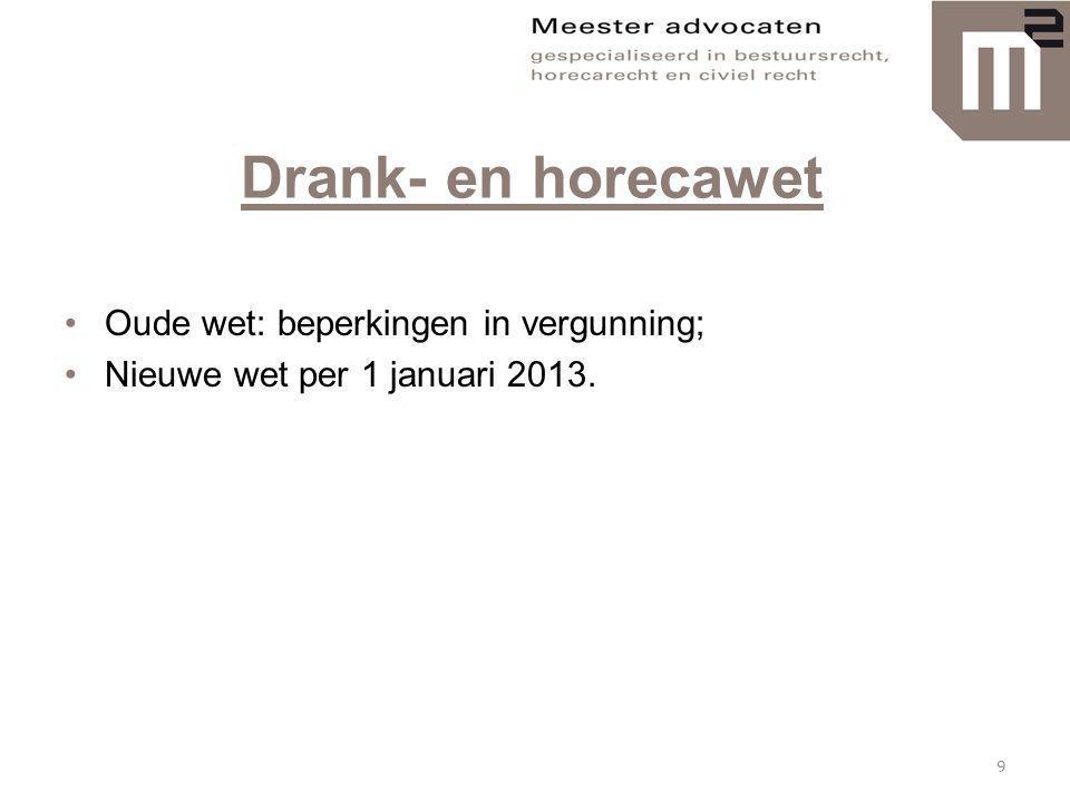 Drank- en horecawet Oude wet: beperkingen in vergunning;