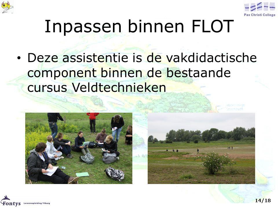 Inpassen binnen FLOT Deze assistentie is de vakdidactische component binnen de bestaande cursus Veldtechnieken.
