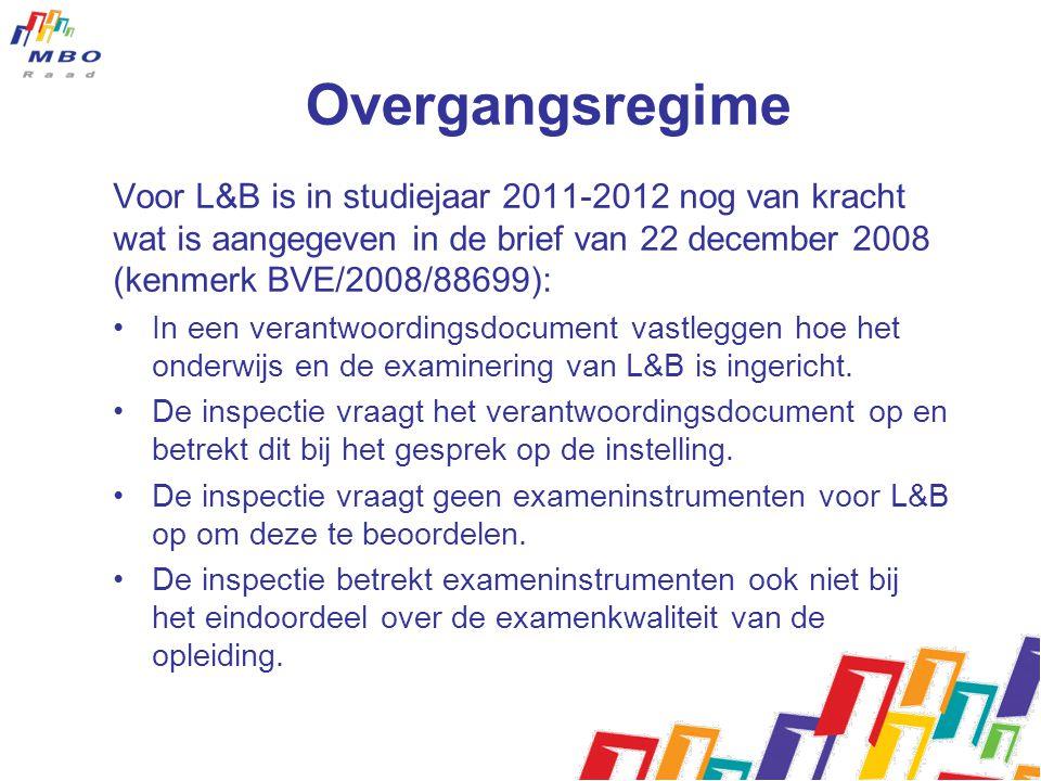Overgangsregime Voor L&B is in studiejaar 2011-2012 nog van kracht wat is aangegeven in de brief van 22 december 2008 (kenmerk BVE/2008/88699):