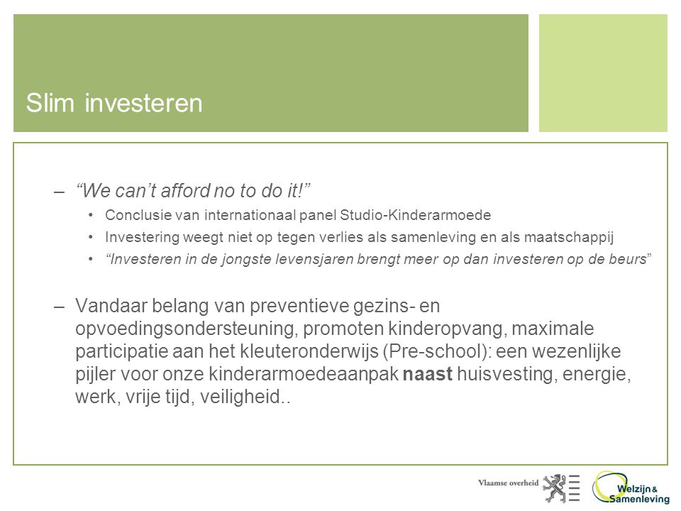 Slim investeren We can't afford no to do it!