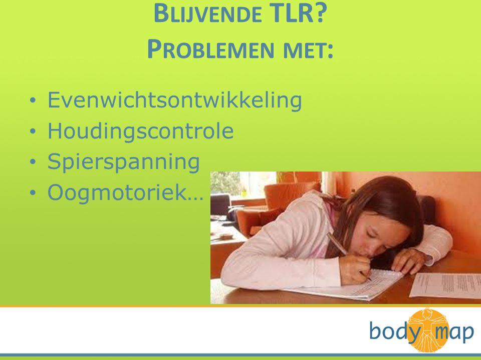 Blijvende TLR Problemen met: