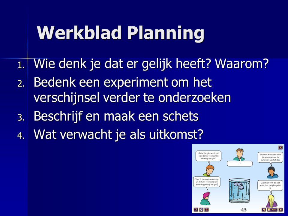 Werkblad Planning Wie denk je dat er gelijk heeft Waarom