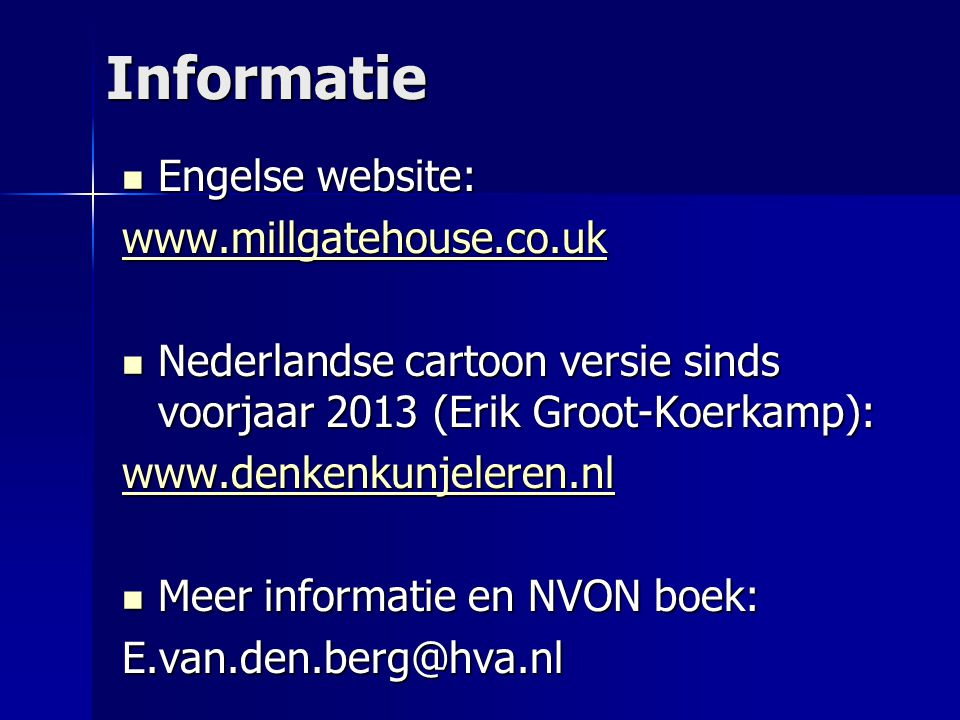 Informatie Engelse website: www.millgatehouse.co.uk