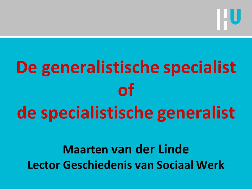 De generalistische specialist of de specialistische generalist