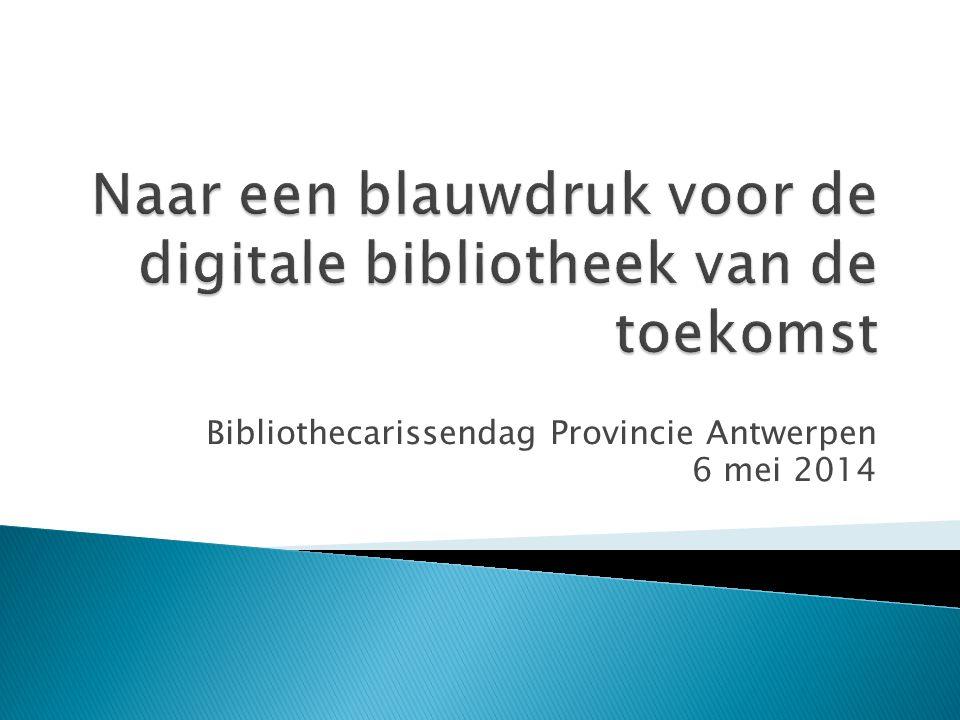 Naar een blauwdruk voor de digitale bibliotheek van de toekomst