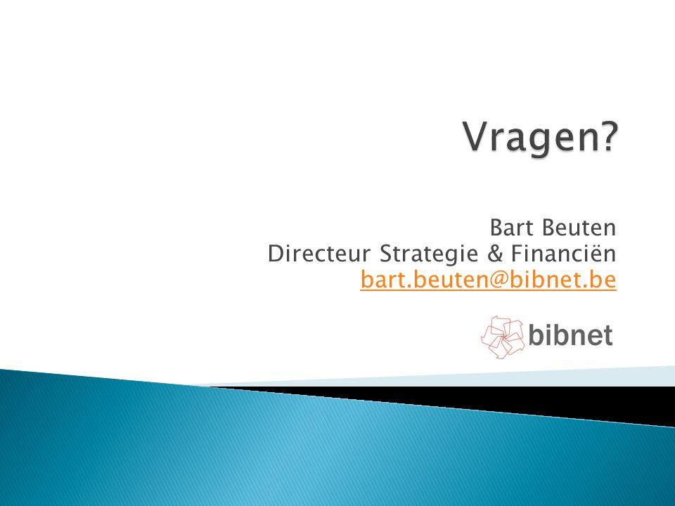 Bart Beuten Directeur Strategie & Financiën bart.beuten@bibnet.be