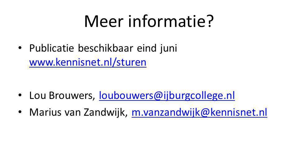 Meer informatie Publicatie beschikbaar eind juni www.kennisnet.nl/sturen. Lou Brouwers, loubouwers@ijburgcollege.nl.