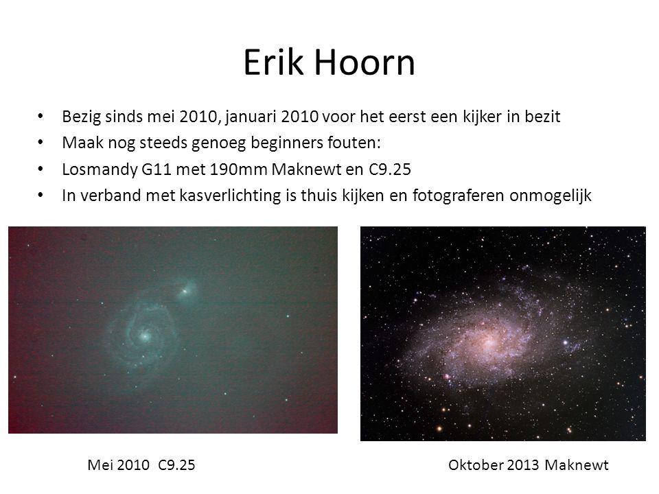 Erik Hoorn Bezig sinds mei 2010, januari 2010 voor het eerst een kijker in bezit. Maak nog steeds genoeg beginners fouten:
