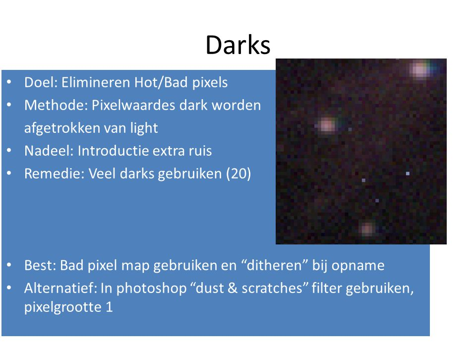 Darks Doel: Elimineren Hot/Bad pixels