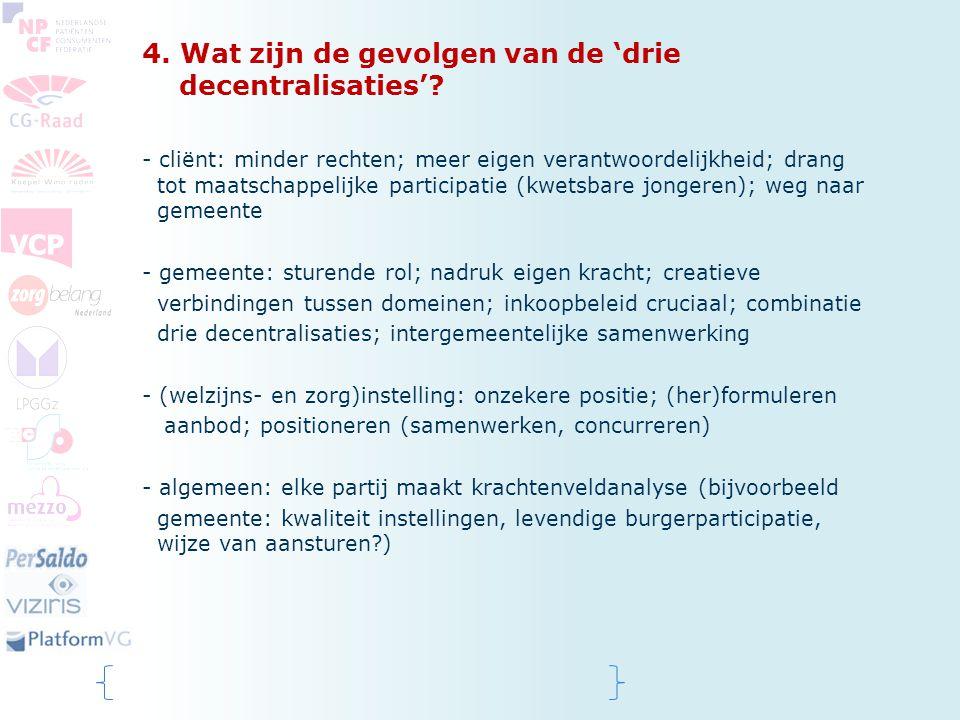 4. Wat zijn de gevolgen van de 'drie decentralisaties'