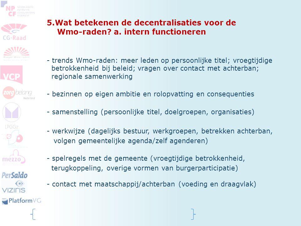 5. Wat betekenen de decentralisaties voor de Wmo-raden. a